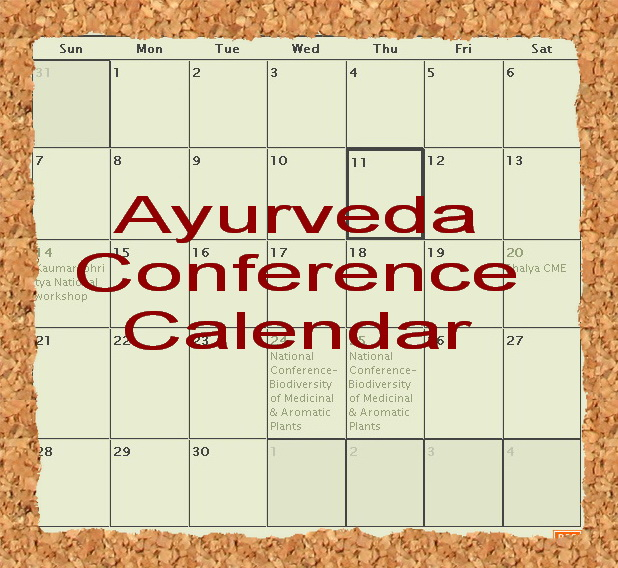 Click here for Ayurveda Conference Calendar  You can add your Event here . . .